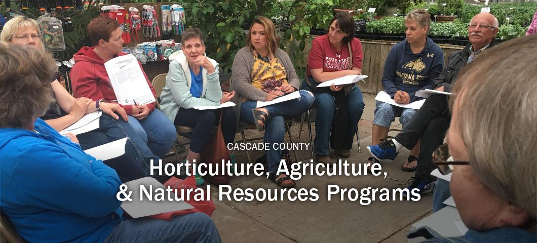 Cascade County Horticulture, Agriculture, and Natural Resources Programs